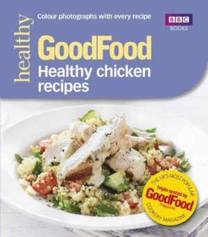 Good Food: Healthy Chicken Recipes imagine