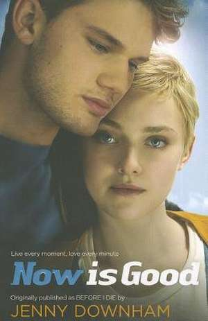 Now is Good. Film Tie-In