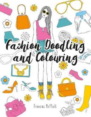 FASHION DOODLING AND COLOURING imagine