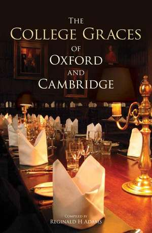 The College Graces of Oxford and Cambridge de Reginald Adams
