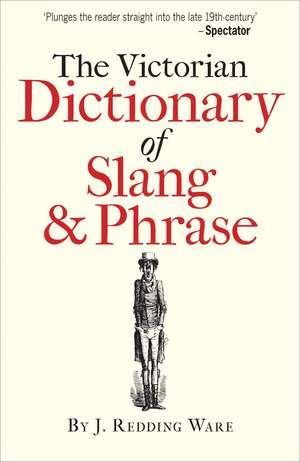 The Victorian Dictionary of Slang and Phrase