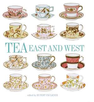 Tea:  East & West de Rupert Faulkner
