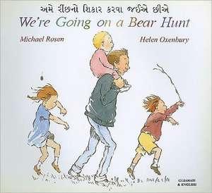 Rosen, M: We're Going on a Bear Hunt in Gujarati and English de Michael Rosen