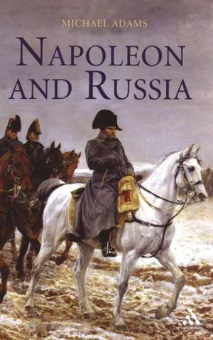 Napoleon and Russia de Michael Adams