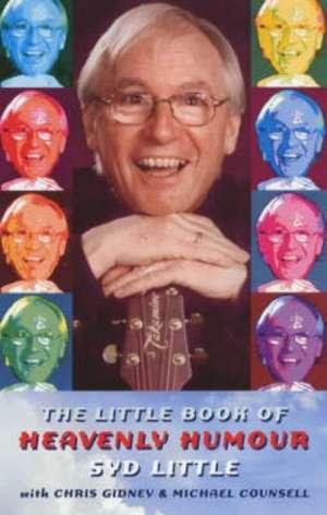The Little Book of Heavenly Humour de Syd Little