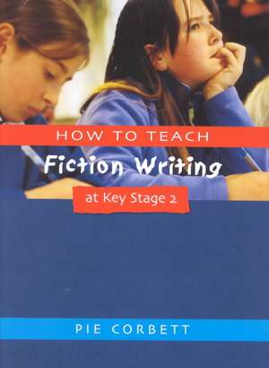 How to Teach Fiction Writing at Key Stage 2 imagine