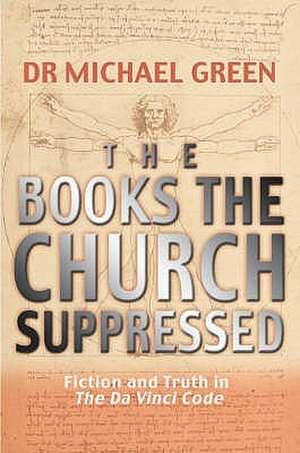 The Books the Church Suppressed de Michael Green