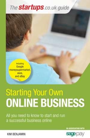 Starting Your Own Online Business de KIM BENJAMIN