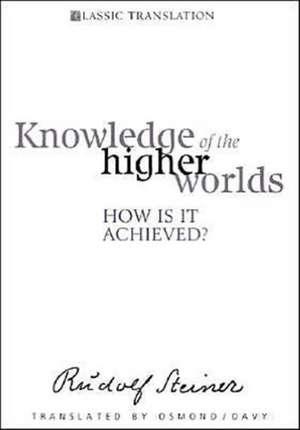 Knowledge of the Higher Worlds de Rudolf Steiner