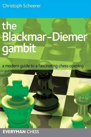 The Blackmar-Diemer Gambit de Christoph Scheerer