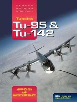 Tupolev Tu-95 and Tu-142 de Yefim Gordon