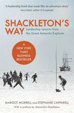 Morrell, M: Shackleton's Way de Margot Morrell