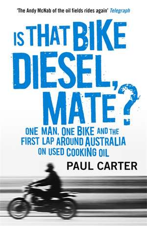 Is that Bike Diesel, Mate? de Paul Carter