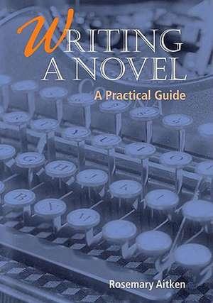 Writing a Novel de Rosemary Aitken