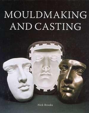 Mouldmaking and Casting de Nick Brooks