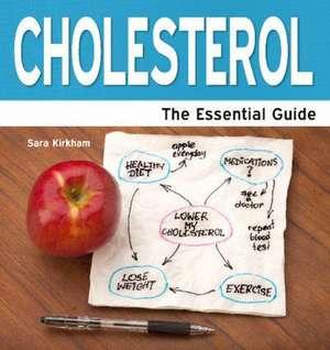 Cholesterol - The Essential Guide de Sara Kirkham
