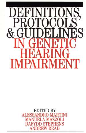 Definitions, Protocols and Guidelines in Genetic Hearing Impairment de Alessandro Martini