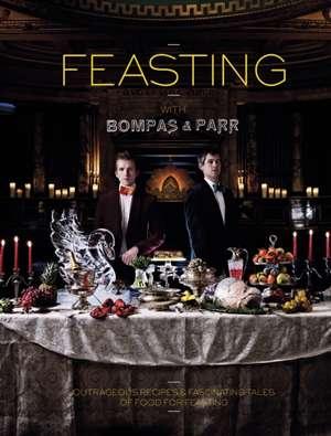 Feasting with Bompas & Parr:  Easy Techniques for Creating Classic Looks de Sam Bompas