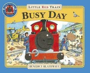 Little Red Train: Busy Day de Benedict Blathwayt