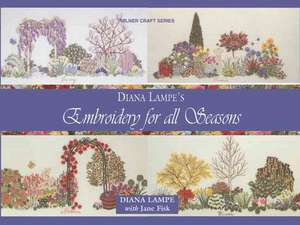 Embroidery for All Seasons de Diana Lampe