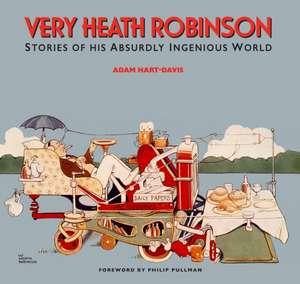 Hart-Davis, A: Very Heath Robinson imagine