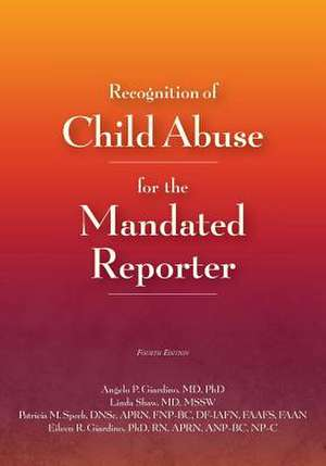 Recognition of Child Abuse for the Mandated Reporter