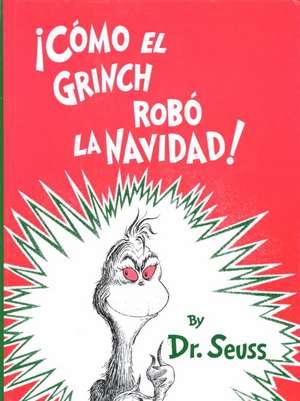Como el Grinch Robo la Navidad = How the Grinch Stole Christmas
