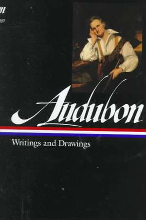 John James Audubon:  Writings and Drawings de John James Audubon