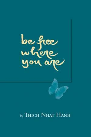 Be Free Where You Are imagine