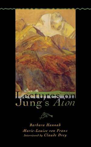 Lectures on Jung's Aion (Polarities of the Psyche) de Marie-Louise von Franz