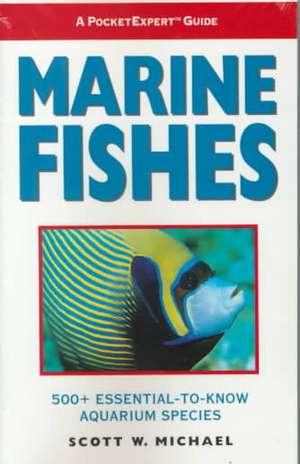 Marine Fishes de Scott W. Michael