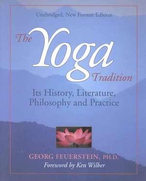 Yoga Tradition de PhD Feuerstein, Georg