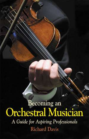 Becoming an Orchestral Musician de Richard Davis