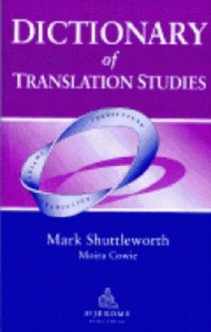 Shuttleworth, M: Dictionary of Translation Studies