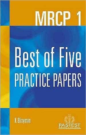MRCP 1: Best of Five Practice Papers