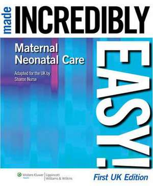 Maternal-Neonatal Care Made Incredibly Easy!