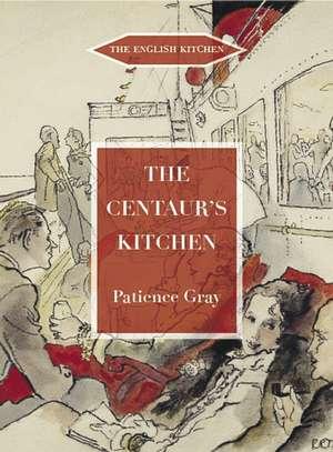 The Centaur's Kitchen de Patience Gray