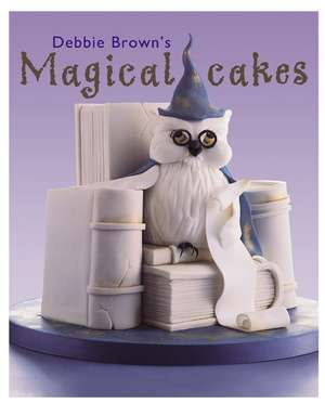 Debbie Browns Magical Cakes