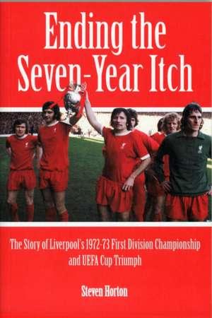 Liverpool FC: Ending the Seven Year Itch de Steven Horton