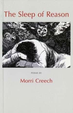 The Sleep of Reason de Morri Creech