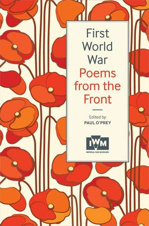 First World War Poems from the Front de Paul O'Prey