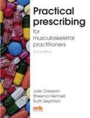 Practical Prescribing for Musculoskeletal Practitioners de Dr. Julie Dawson