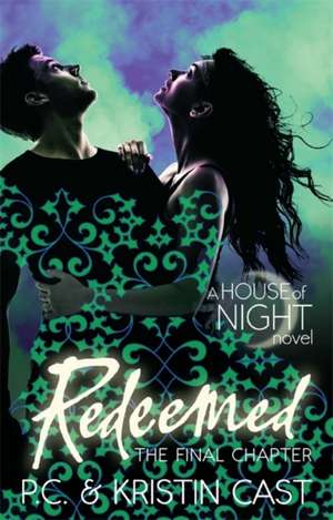 Redeemed: House of Night 12 de P. C. Cast