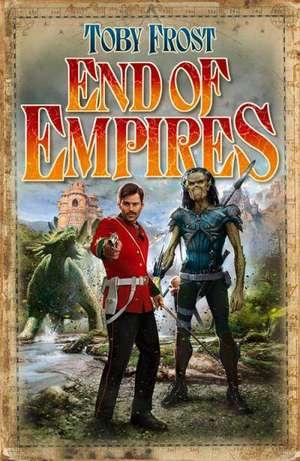 End of Empires de Toby Frost