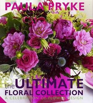 Ultimate Floral Collection de Paula Pryke