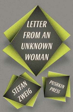 Letter from an Unknown Woman and Other Stories:  A Mosaic Novel de Stefan Zweig
