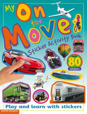 My on the Move Sticker Activity Book: Play and Learn with Stickers