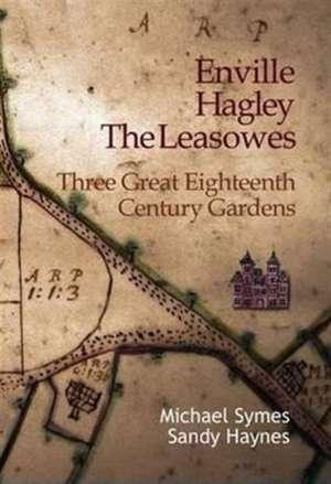 Enville, Hagley and the Leasowes de Michael Symes