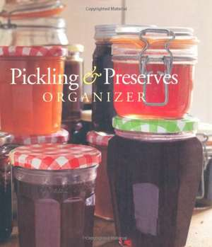Pickling and Preserves Organizer:  An A-Z of Alternative Health Hints to Help Over 250 Conditions de Books Cico