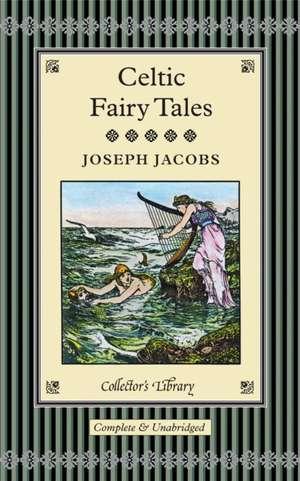 Celtic Fairy Tales de Joseph Jacobs